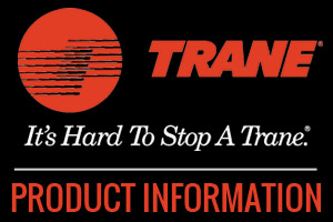 Click here to View Trane Product Informaiton